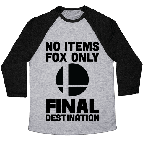 No Items, Fox Only, Final Destination Baseball Tee