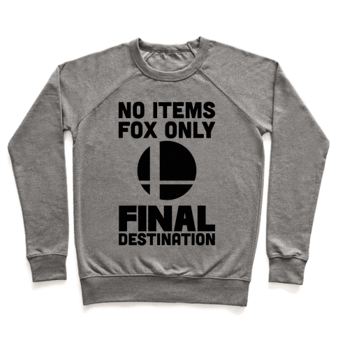 No Items, Fox Only, Final Destination Pullover