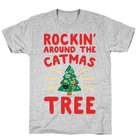 Rockin' Around The Catmas Tree Parody T-Shirt