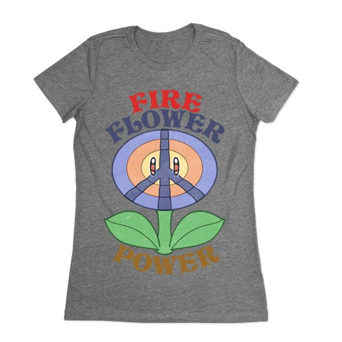 Fire Flower Power Womens T-Shirt