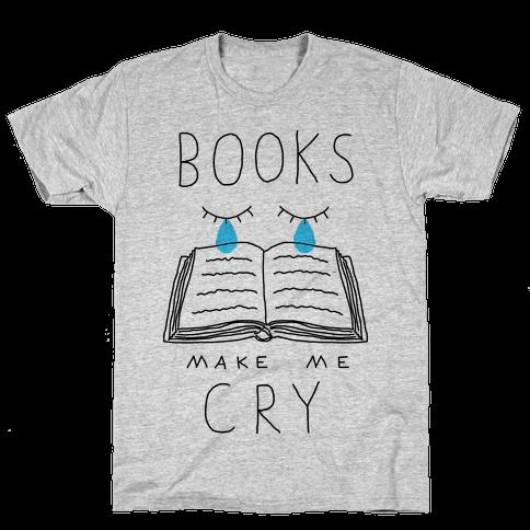 Books Make Me Cry Mens T-Shirt