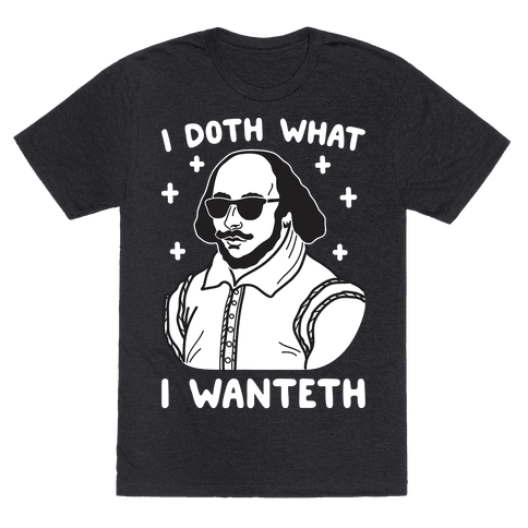 I Doth What I Wanteth