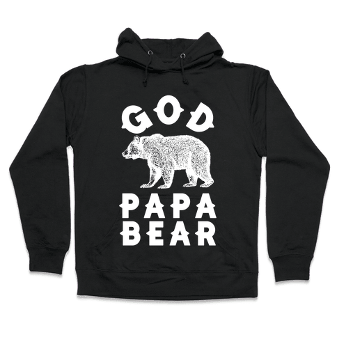 God Papa Bear Hooded Sweatshirt