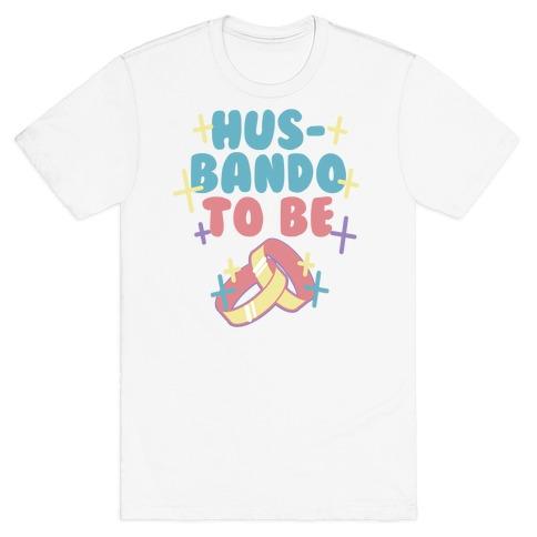 Husbando To Be (1 of 2) T-Shirt