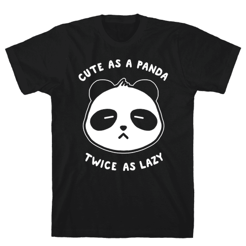Cute As A Panda Twice As Lazy Mens T-Shirt