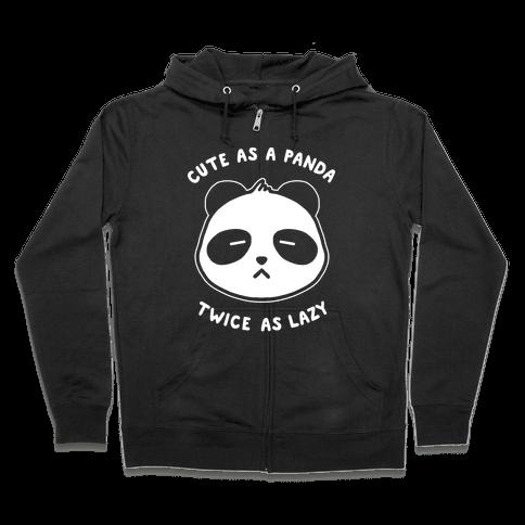 Cute As A Panda Twice As Lazy Zip Hoodie