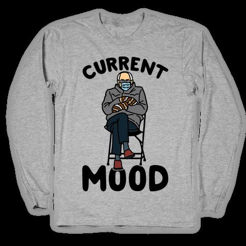 Current Mood Sassy Bernie Sanders Long Sleeve T-Shirt