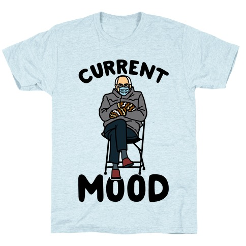 Current Mood Sassy Bernie Sanders T-Shirt