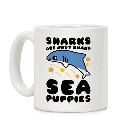 Sharks Are Just Sharp Sea Puppies  Coffee Mug