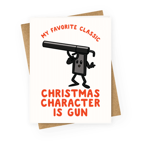 My Favorite Class Christmas Character is Gun Greeting Card