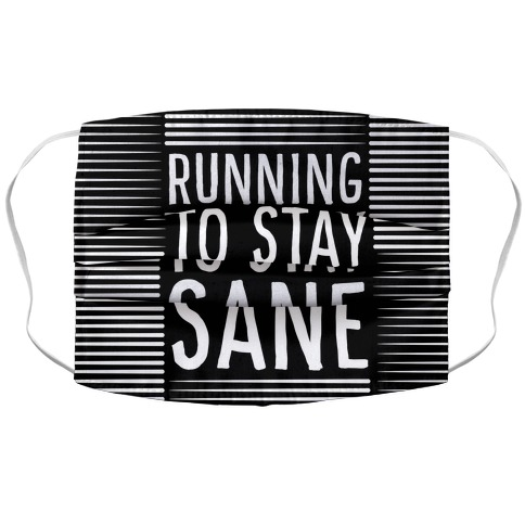 Running To Stay Sane Face Mask Cover