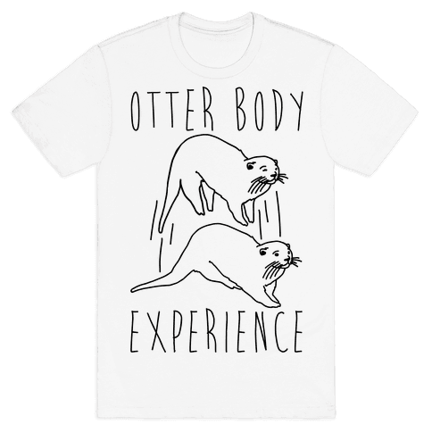 Otter Body Experience  Mens T-Shirt
