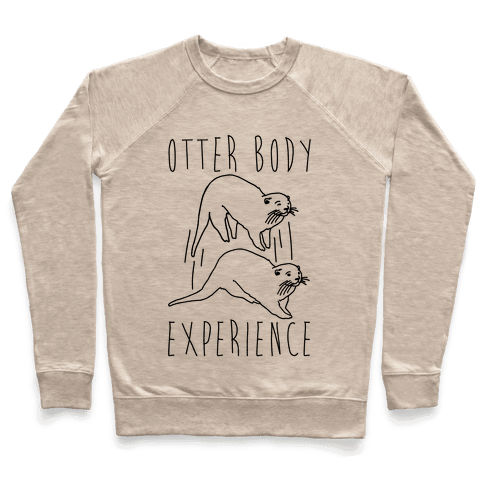 Otter Body Experience  Pullover