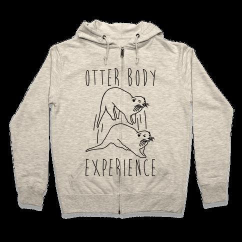 Otter Body Experience  Zip Hoodie
