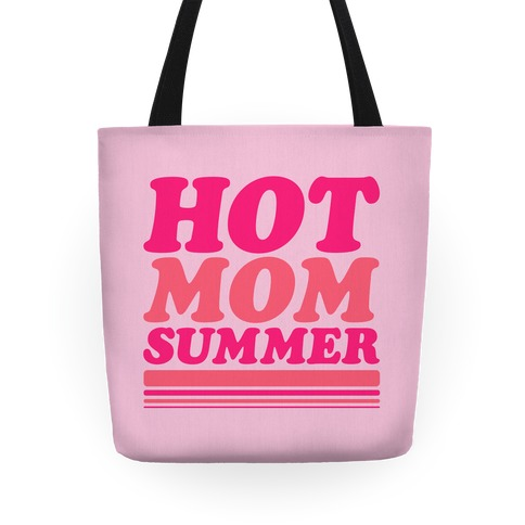 Hot Mom Summer Parody Tote