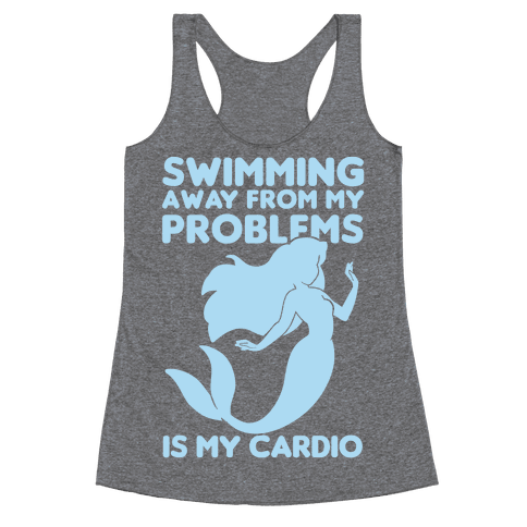 Swimming Away From My Problems Is My Cardio Racerback Tank Top