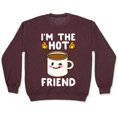 I'm The Hot Friend White Print Pullover