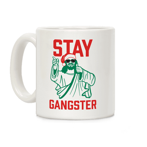 Stay Gangster Coffee Mug