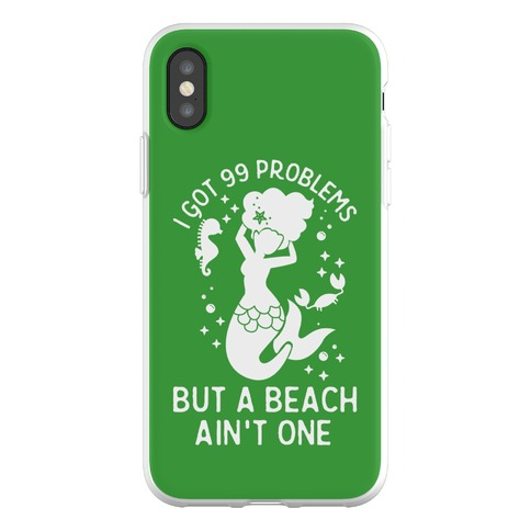I Got 99 Problems But a Beach Ain't One Phone Flexi-Case