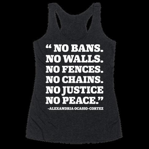 No Bans No Walls No Fences No Justice No Peace Quote Alexandria Ocasio Cortez White Print Racerback Tank Top