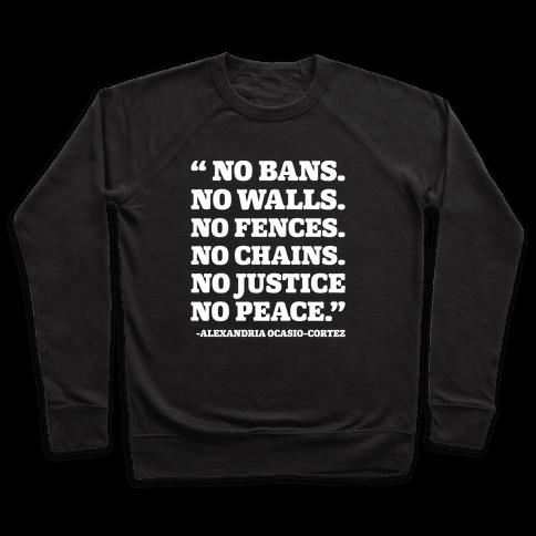 No Bans No Walls No Fences No Justice No Peace Quote Alexandria Ocasio Cortez White Print Pullover