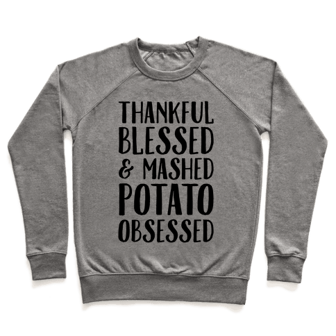 Thankful Blessed and Mashed Potato Obsessed Pullover