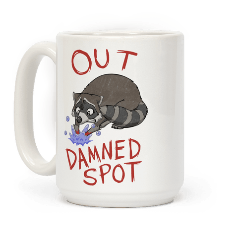 Out Damned Spot Macbeth Raccoon Coffee Mug