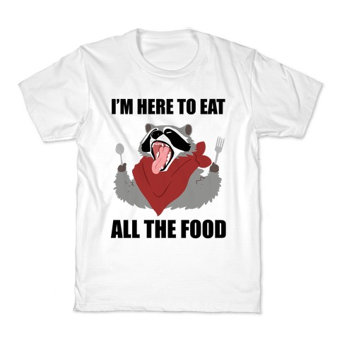 I'm Here To Eat All The Food Kids T-Shirt