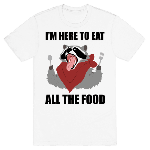I'm Here To Eat All The Food Mens T-Shirt