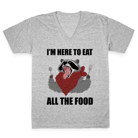 I'm Here To Eat All The Food V-Neck Tee Shirt