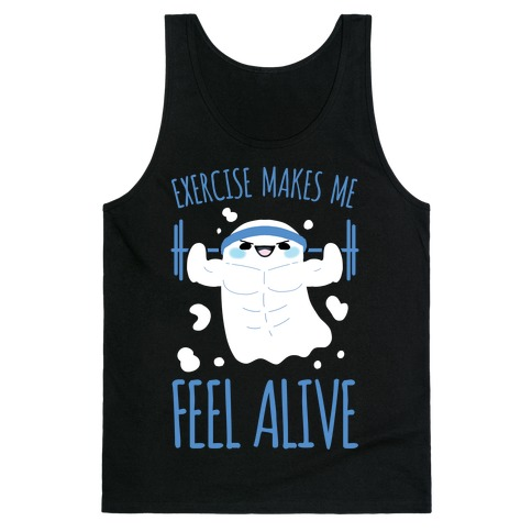 Exercise Makes Me Feel Alive Tank Top