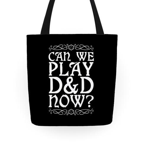 Can We Play D&D Now? Tote