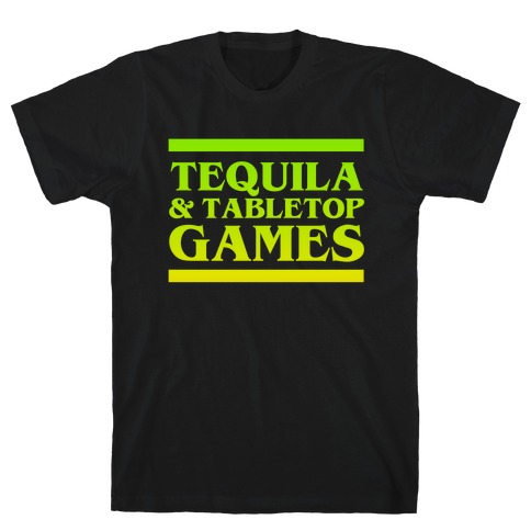 Tequila & Tabletop Games T-Shirt