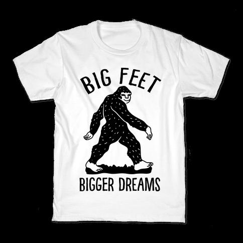 Big Feet Bigger Dreams Bigfoot Kids T-Shirt