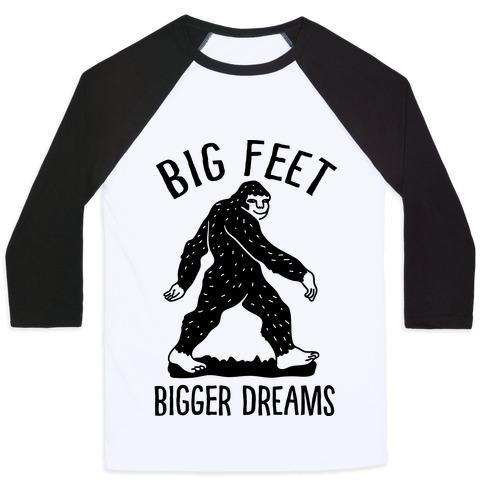Big Feet Bigger Dreams Bigfoot Baseball Tee