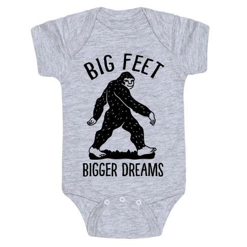 Big Feet Bigger Dreams Bigfoot Baby Onesy