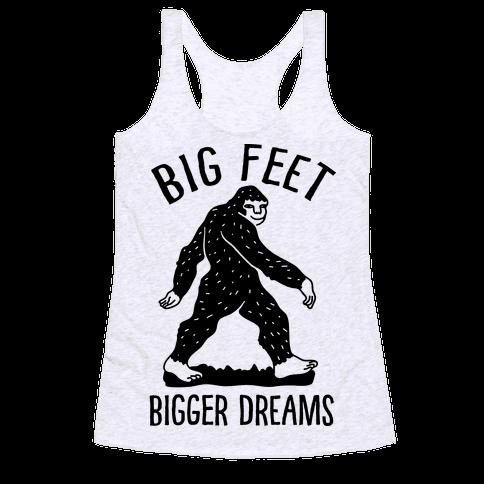 Big Feet Bigger Dreams Bigfoot Racerback Tank Top