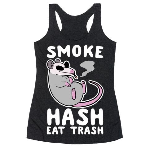 Smoke Hash, Eat Trash Racerback Tank Top