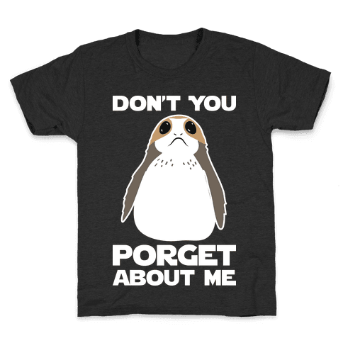 Don't You Porget About Me Kids T-Shirt