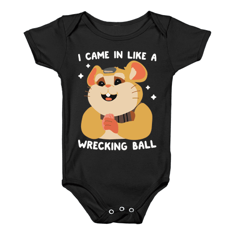 I Came In Like A Wrecking Ball Hammond Baby Onesy