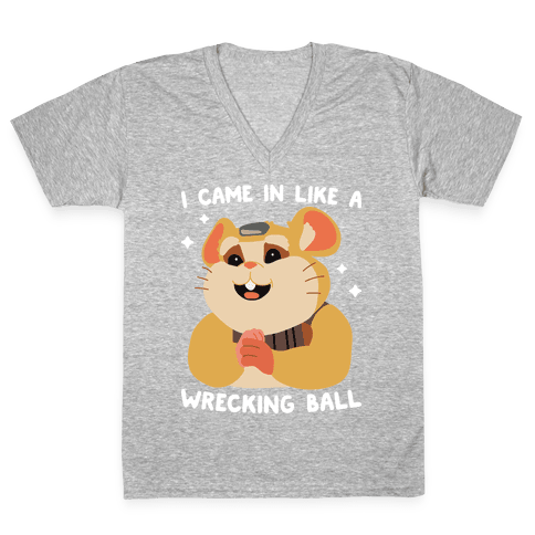 I Came In Like A Wrecking Ball Hammond V-Neck Tee Shirt