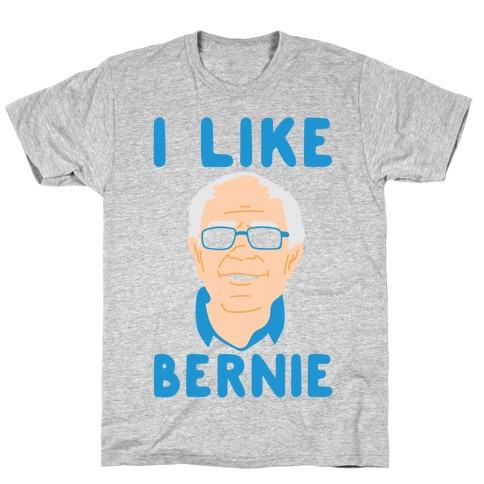 I Like Bernie T-Shirt