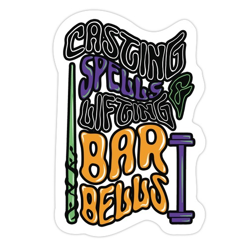 Casting Spells and Lifting Barbells Die Cut Sticker