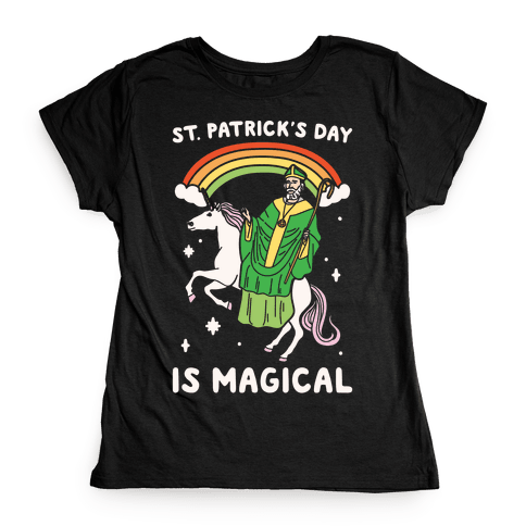 St. Patrick's Day Is Magical White Print Womens T-Shirt