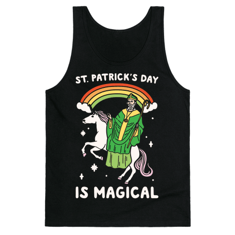 St. Patrick's Day Is Magical White Print Tank Top