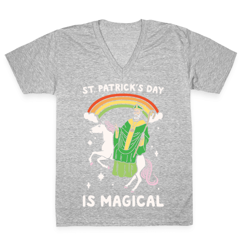 St. Patrick's Day Is Magical White Print V-Neck Tee Shirt