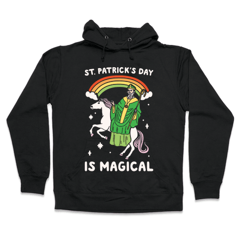St. Patrick's Day Is Magical White Print Hooded Sweatshirt