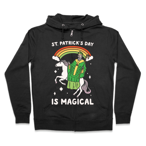 St. Patrick's Day Is Magical White Print Zip Hoodie