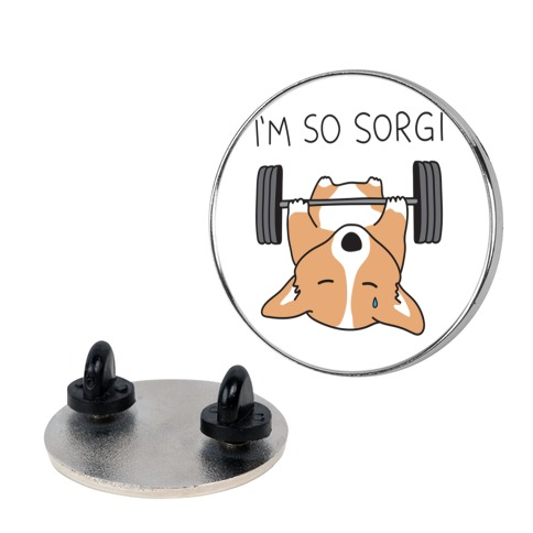 I'm So Sorgi Corgi pin