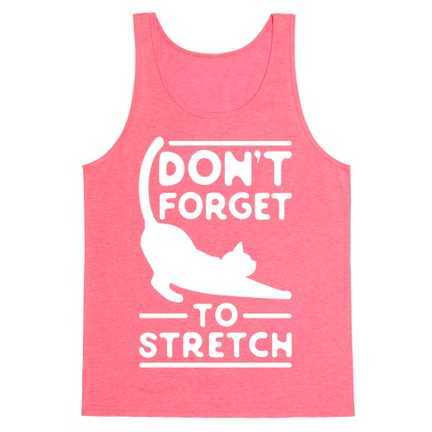 Don't Forget To Stretch Tank Top